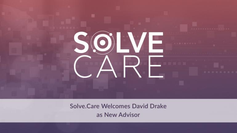 Solve.Care welcomes David Drake as new advisor