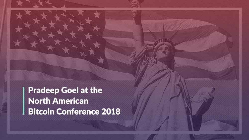 Pradeep Goel at the North American Bitcoin Conference 2018