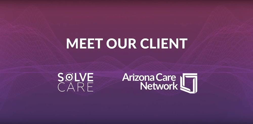 Meet Arizona Care Network, a Solve.Care partner