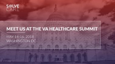 Meet Solve.Care at VA Healthcare Summit 2018 Washington DC