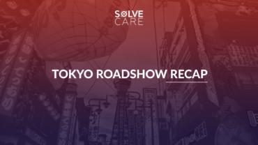 Solve.Care Tokyo Roadshow Recap
